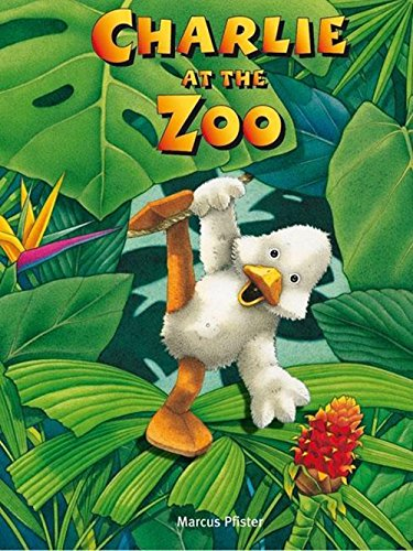 Charlie at the Zoo: Marcus Pfister