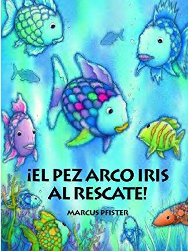 9780735821903: El Pez Arco Iris el Rescate = The Rainbow Fish to the Rescue (Rbf)
