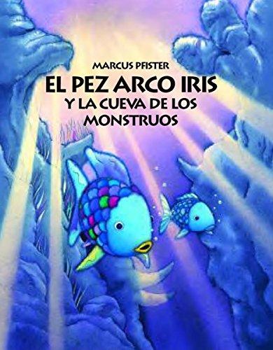 9780735821910: El Pez Arco Iris y la Cueva de los Monstruos = Rainbow Fish and the Sea Monster's Cave (Rbf)