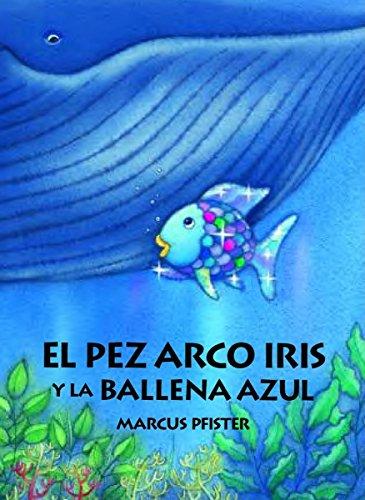 9780735821927: El Pez Arco Iris y la Ballena Azul (Spanish Edition)