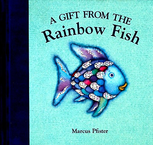 A Gift from the Rainbow Fish: Pfister, Marcus
