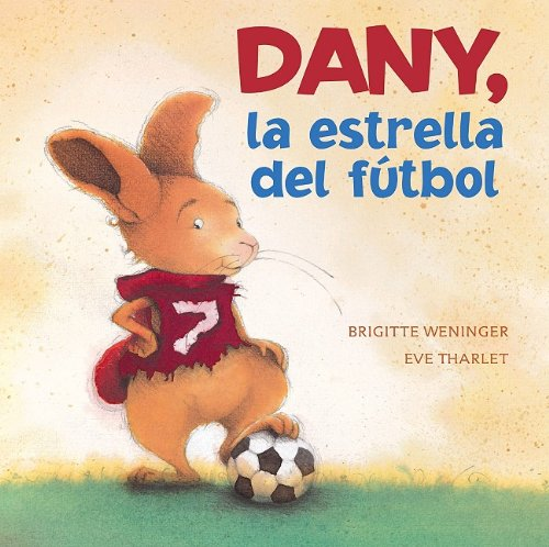 9780735822887: Dany, la estrella del futbol (Spanish Edition)