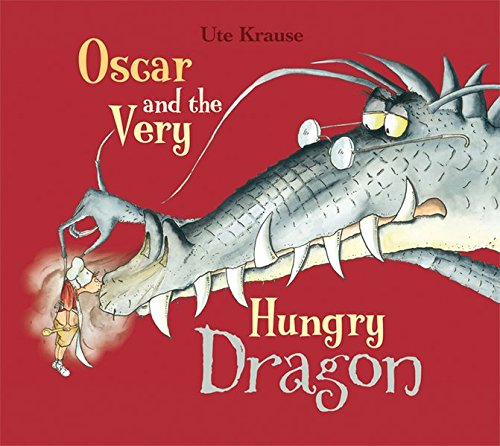 Oscar and the Very Hungry Dragon: Ute Krause