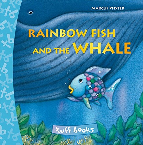 9780735840164: Rainbow Fish and the Whale Tuff Book (Tuff Books)