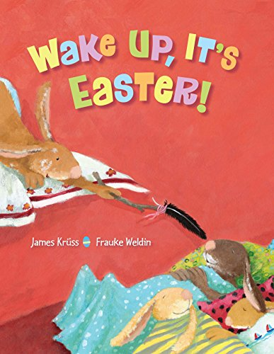 Wake Up, It's Easter!: James Kruss