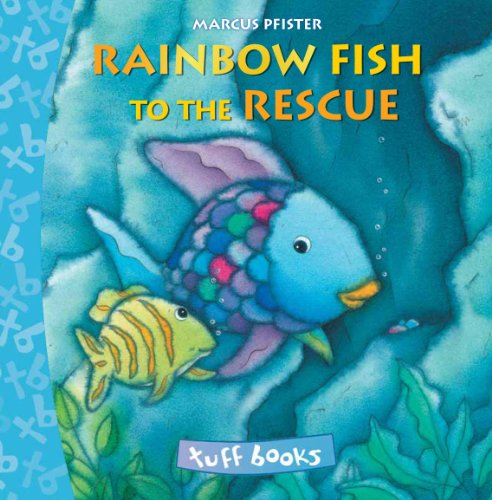 9780735840744: The Rainbow Fish To The Rescue Tuff Book