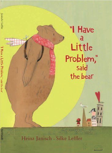 9780735840942: I Have a Little Problem, Said the Bear