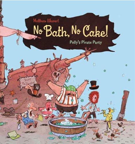 9780735841123: No Bath, No Cake!: Polly's Pirate Party