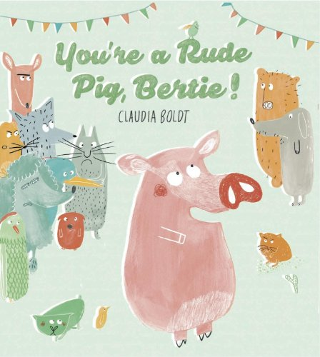 9780735841529: You're a Rude Pig, Bertie