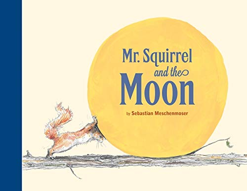 9780735841567: Mr Squirrel and the Moon