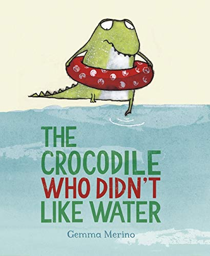 9780735841635: The Crocodile Who Didn't Like Water