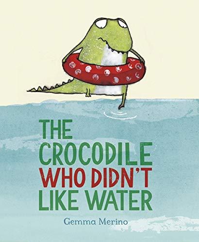 9780735841635: The Crocodile Who Didn't like Water