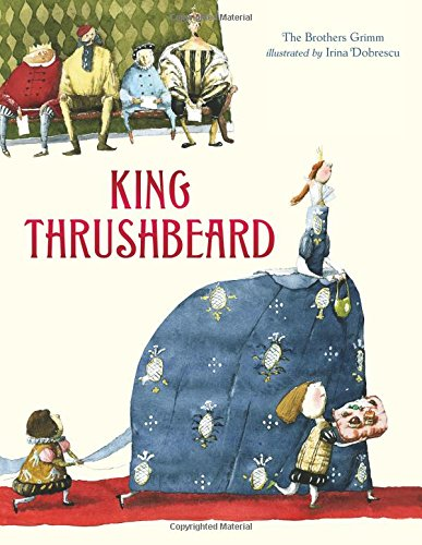 King Thrushbeard: Brothers Grimm