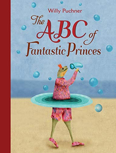 ABC of Fantastic Princes: Puchner, Willy