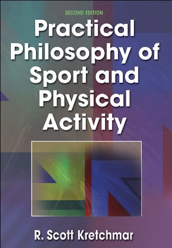 Practical Philosophy Of Sport And Physical Activity: R. Scott Kretchmar
