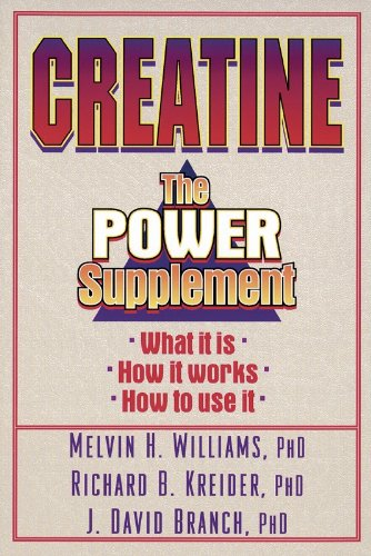 Creatine: The Power Supplement: Melvin H. Williams,