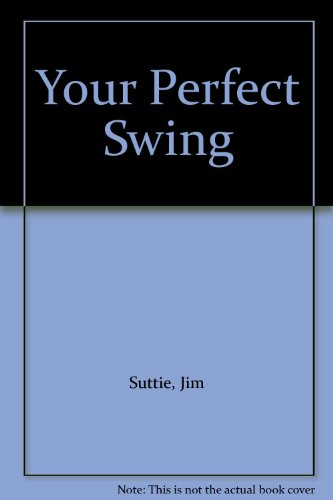 9780736001878: Your Perfect Swing