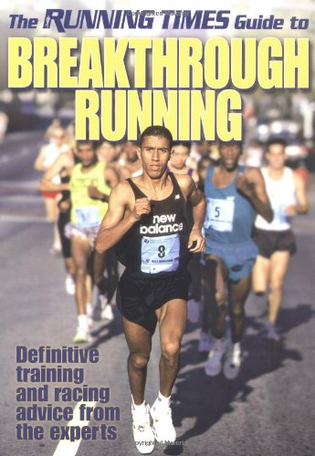 9780736002172: The Running Times Guide to Breakthrough Running