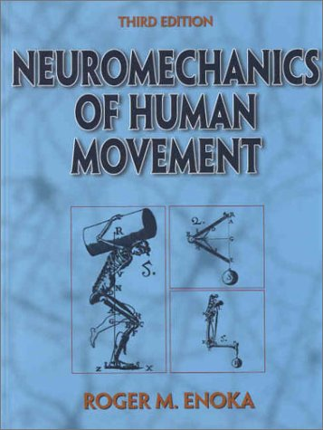 9780736002516: Neuromechanics of Human Movement