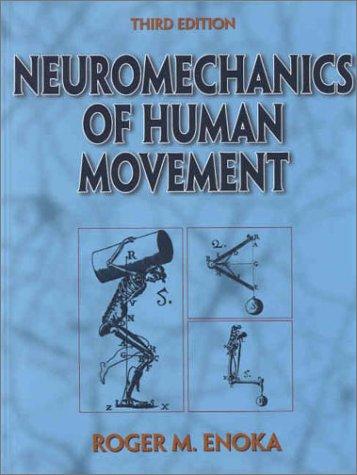 9780736002516: Neuromechanics of Human Movement