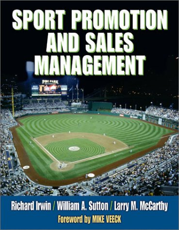 Sport Promotion and Sales Management: Richard L. Irwin,