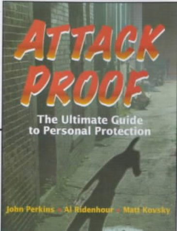 9780736003513: Attack Proof: the Ultimate Guide to Personal Protection
