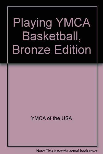 Playing Ymca Basketball, Bronze Edition: Ymca Youth Super Sports Program, Ymca of the USA
