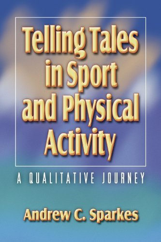 9780736031097: Telling Tales in Sport and Physical Activity: A Qualitative Jrny: A Qualitative Journey