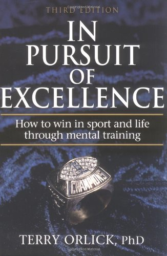 9780736031868: In Pursuit of Excellence: How to Win in Sport and Life Through Mental Training, Third Edition