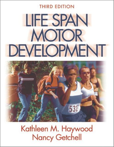 Life Span Motor Development: Kathleen M., Ph.D.