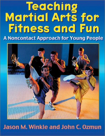 9780736033961: Teaching Martial Arts for Fitness and Fun: A Non-Contact Approach for Young People