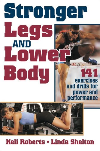 9780736034036: Stronger Legs and Lower Body