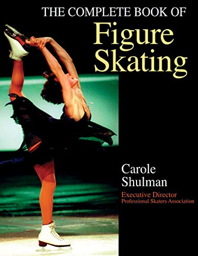 The Complete Book of Figure Skating (Paperback): Carole Shulman
