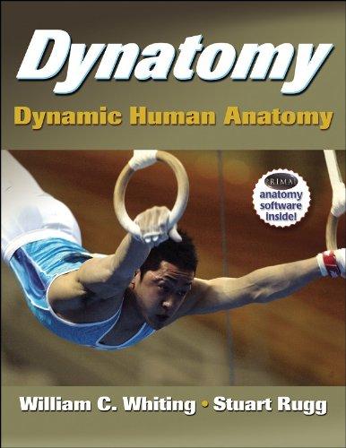 Dynatomy - Dynamic Human Anatomy: Whiting, William, Rugg, Stuart