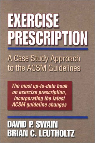 9780736037549: Excercise Prescription: A Case Study Approach to the ACSM Guidelines