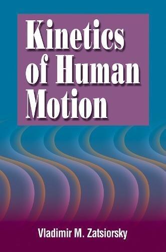 9780736037785: Kinetics of Human Motion: