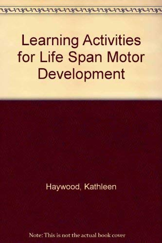 9780736040198: Learning Activities for Life Span Motor Development, Third Edition
