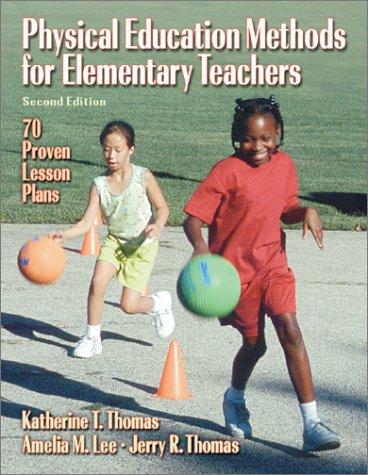 Physical Education Methods for Elementary Teachers: Katherine T. Thomas,