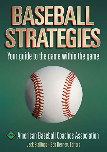 Baseball Strategies : Your Guide to the Game Within the Game: Stallings, Jack and Bob Bennett {...