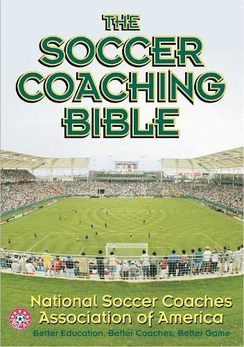 Soccer Coaching Bible: NSCAA