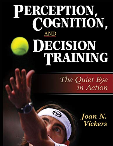 9780736042567: Perception, Cognition, and Decision Training:The Quiet Eye in Act
