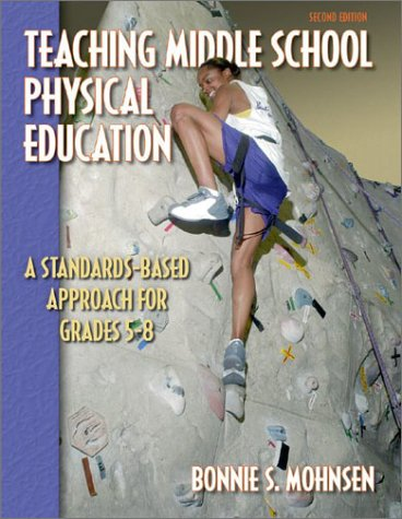 9780736043816: Teaching Middle School Physical Education: A Standards-Based Approach for Grades 5-8