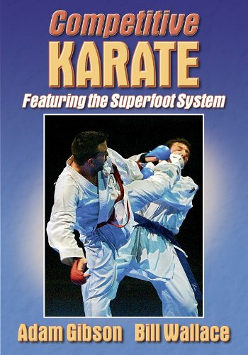 9780736044929: Competitive Karate: Featuring the Superfoot System