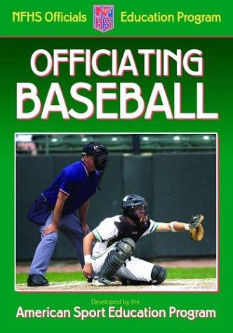 9780736047708: Officiating Baseball