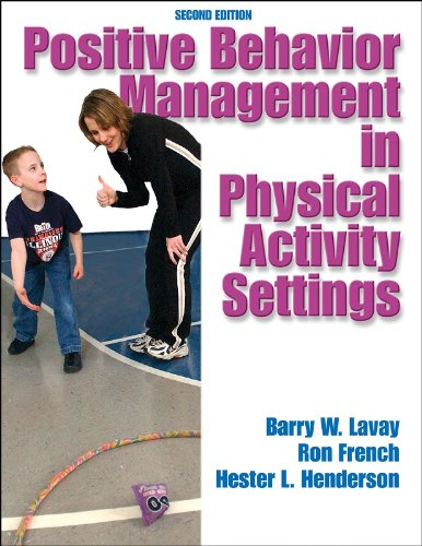 Positive Behavior Management in Physical Activity Settings,: Lavay, Barry W.;