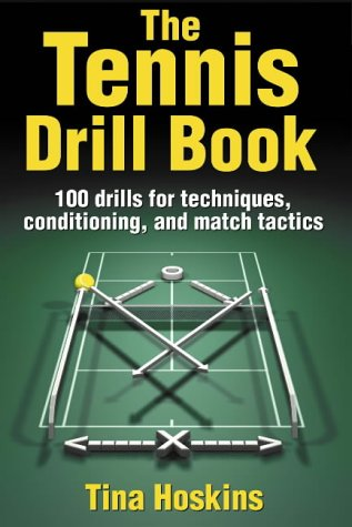 9780736049122: The Tennis Drill Book: 245 Drills for Techniques, Conditioning, and Match Tactics: 100 Drills for Techniques, Conditioning, and Match Tactics (The Drill Book)