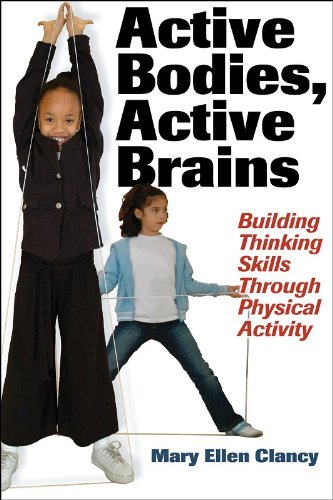9780736050968: Active Bodies, Active Brains: Building Thinking Skills Through Physical Activity