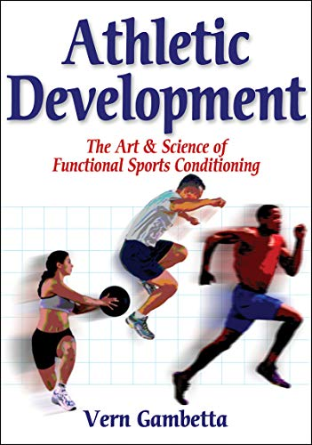 9780736051002: Athletic Development: The Art & Science of Functional Sports Conditioning: The Art and Science of Functional Sports Conditioning