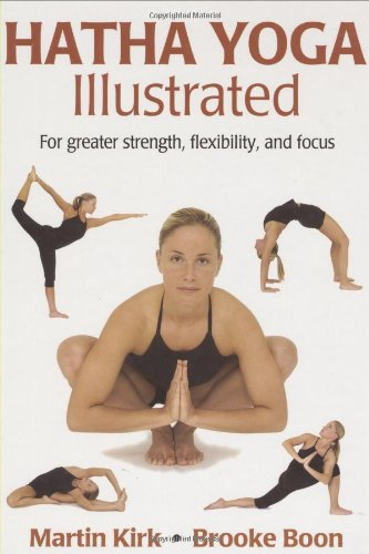 9780736051224: Hatha Yoga Illustrated: For Greater Strength, Flexibility, and Focus