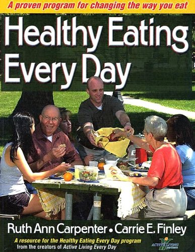 Healthy Eating Every Day: Carpenter, Ruth Ann; Finley, Carrie E.